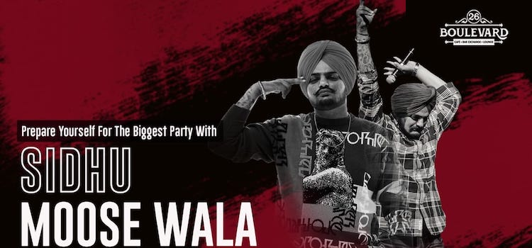 26 Boulevard Presents Sidhu Moose Wala