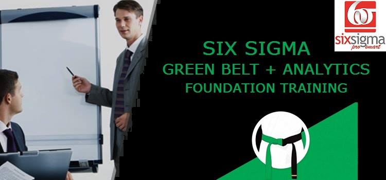 Six Sigma Green Belt + Analytics Foundation: Time to Fly Up the Corporate Ladder!