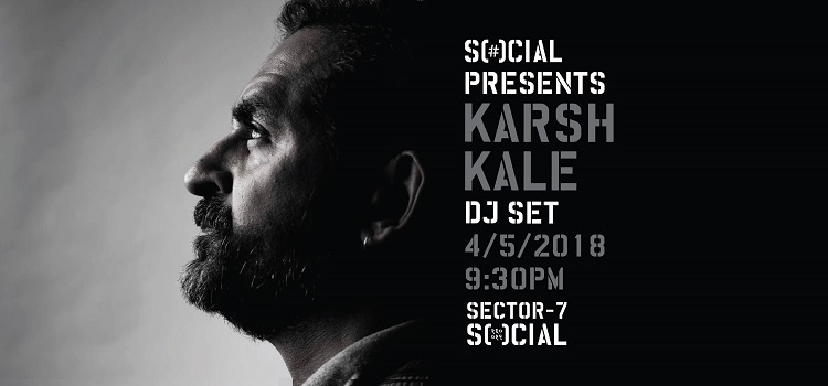 Social Presents Karsh Kale (DJ Set) At Sector 7 Social