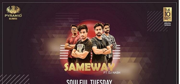 Soulful Tuesday Ft. Sameway The Band At Pyramid