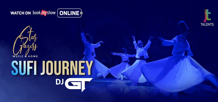 StarGazers Sufi Journey with DJ GT