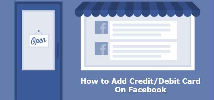 Step-By-Step Guide To Add Credit/Debit Card To Facebook Page