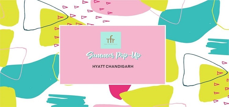 Summer Pop Up 2020 At Hyatt Chandigarh by Hyatt Regency