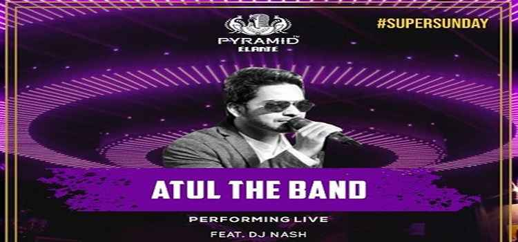 Super Sunday:Live Music by Atul Sharma at Pyramid
