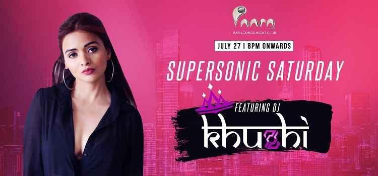 Supersonic Saturday ft Dj Khushi At Paara Club