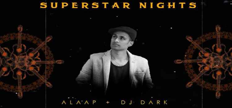 Superstar Nights With Alaap And DJ Dark At Forest Hill Resort, Chandigarh!