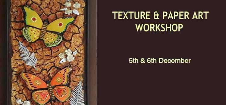 Texture & Paper Art Workshop In Chandigarh