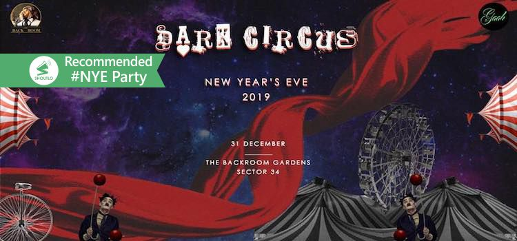New Year Carnival: Experience The Darkest Yet Biggest Show Of Night Circus At The Back Room Gardens