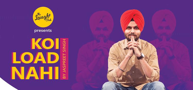 Koi Load Nahi- Standup Comedy by Jaspreet Singh
