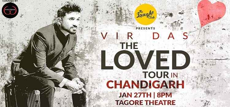 The Laugh Club Presents Vir Das: The Loved Tour In Chandigarh by Tagore Theatre Chandigarh
