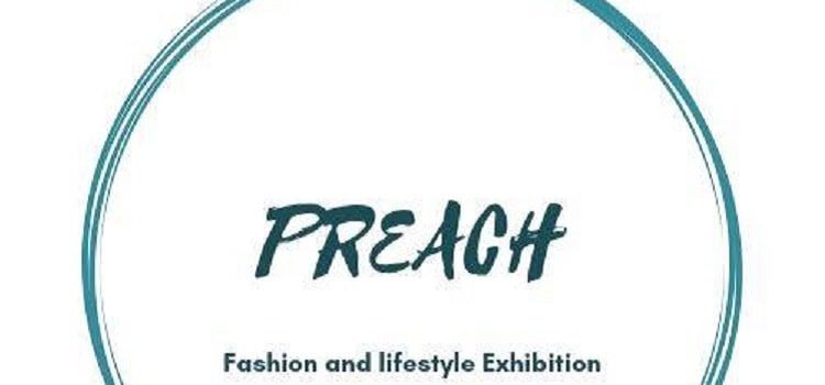 Preach Fashion & Lifestyle Exhibition At The Reef