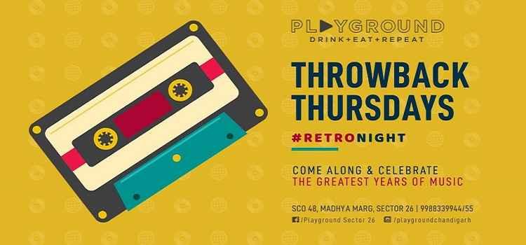 Throwback Thursdays Retro Night At Playground, Chandigarh