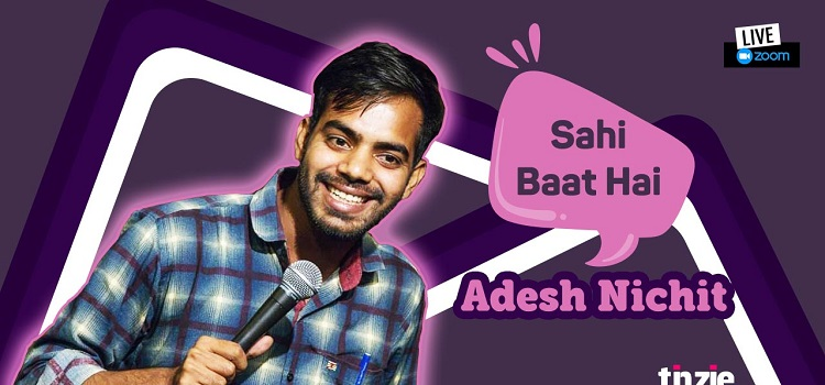 Tinzie Presents Sahi Baat Hai Ft. Adesh Nichit