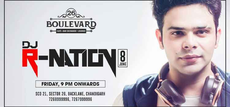 Friday Dance Fever With DJ R-Nation At 26 Boulevard Chandigarh!