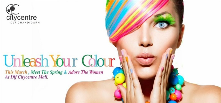 Unleash Your Colour At Dlf Mall Chandigarh by DLF City Centre Mall