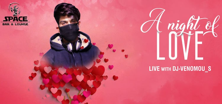 Valentines-Night Of Love With DJ Venomous At Space