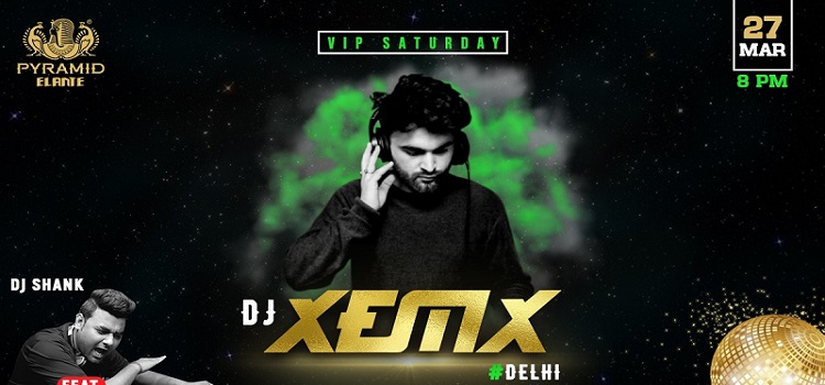 VIP Saturday With DJ XEMX At Pyramid Elante