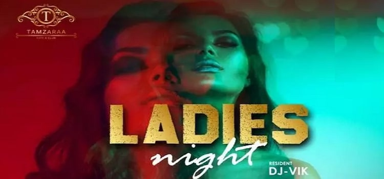 Wednesday Ladies Night At Tamzaraa Ft. DJ Vik by Tamzaraa Kafe & Club