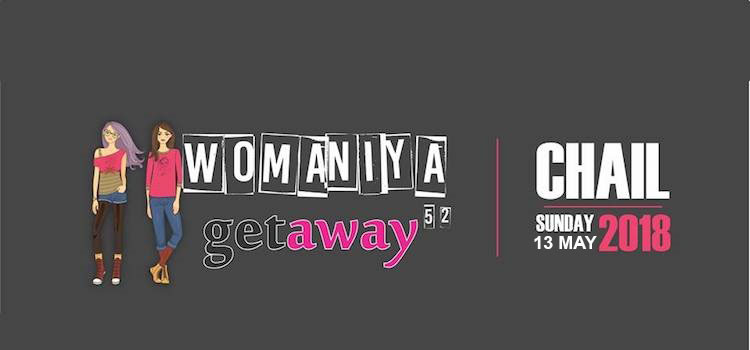 "Why Should Boys Have All The Fun? Join The Womaniya Getaway - ""Women Empowerment"" Awareness Drive"