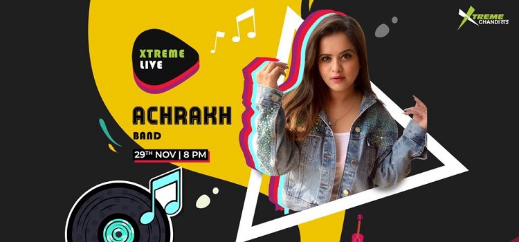 Xtreme Presents Achrakh Band Live In Chandigarh