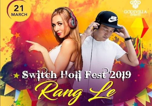 Switch Holi Fest 2019   Rang Le